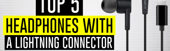 Best Headphones With A Lightning Connector 2021 (Updated April)