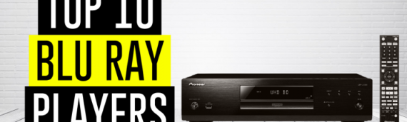 Best Blu Ray Player 2021 (Updated May)